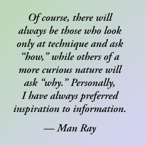 Man Ray on Technique